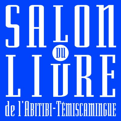Salon du livre de l'Abitibi-Témiscamingue Rouyn-Noranda