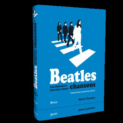Beatles : les histoires derrière leurs chansons