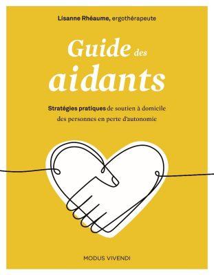 Guide des aidants - Un guide complet pour repenser les soins à domicile