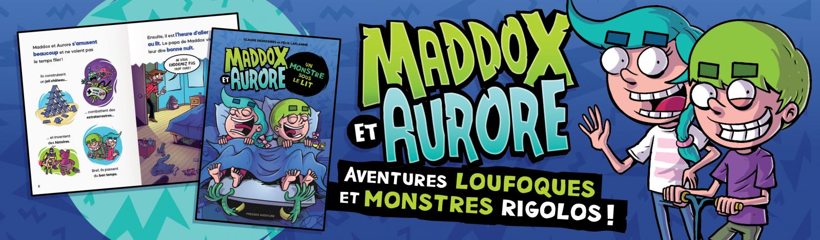 Maddox et Aurore : Un monstre sous le lit