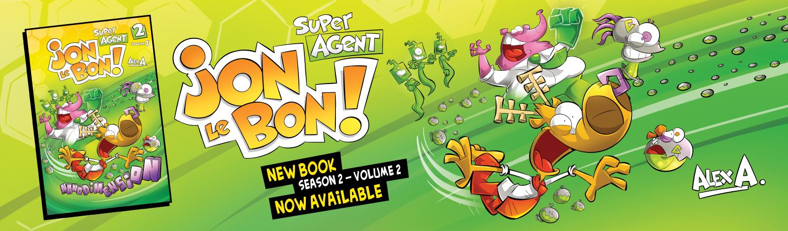 Super Agent Jon Le Bon! Season 2, Volume 2 : Nanodimension