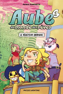 Aube du monde des rêves, tome 1 : Le réacteur onirique